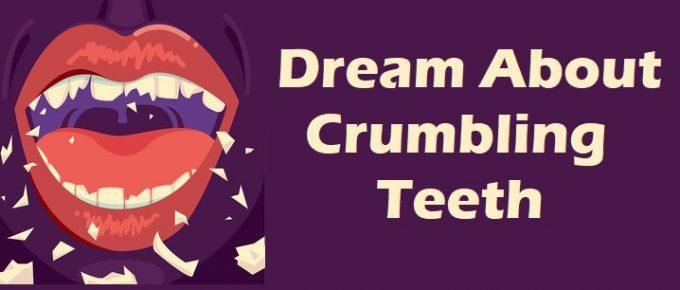 teeth crumbling dream interpretation