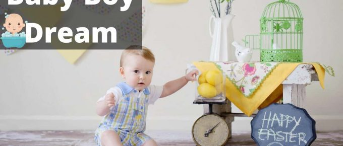 Pregnancy Dreams Predicting Baby Boy:Male Baby