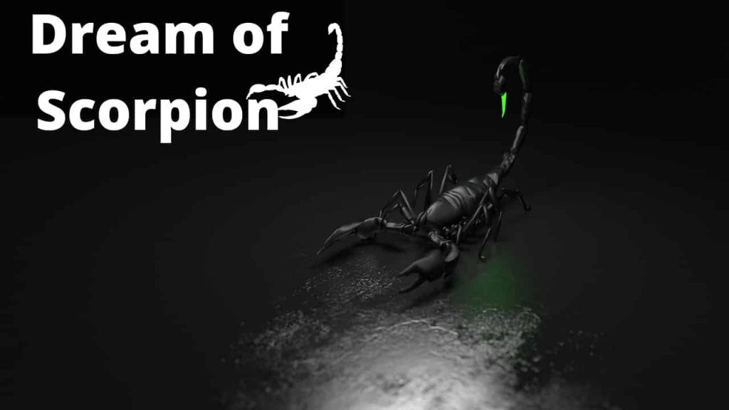 Dream Meaning of Scorpion - Dream Interpretation
