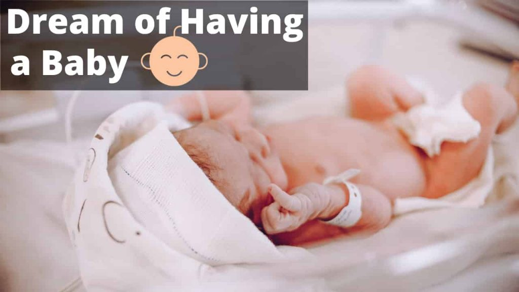 Dream of having a baby - meaning symbol, and interpretation