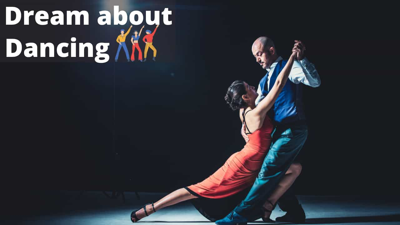 Dream about dancing meaning and interpretation - what does dancing in dream means
