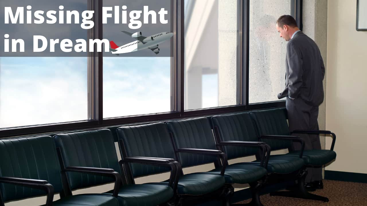 Missing A Flight In Dream - Meaning and interpretation