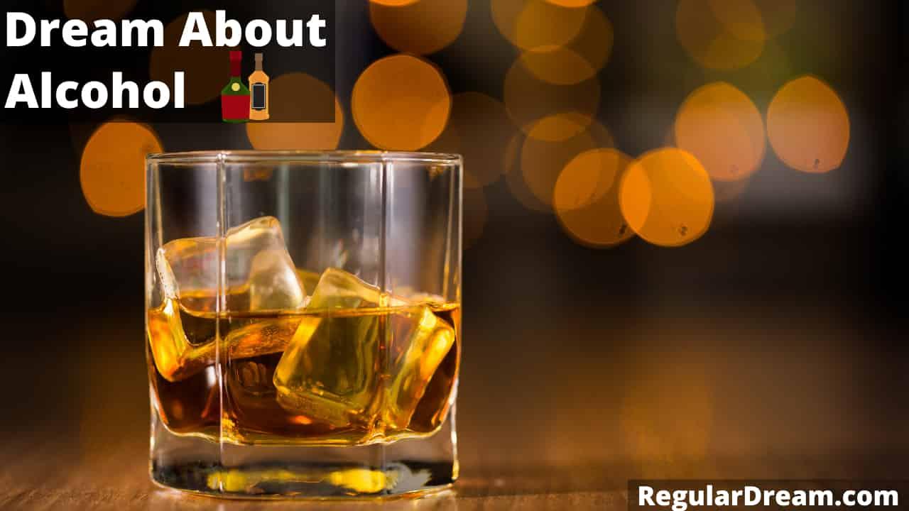 Dream About Alcohol - Meaning, Interpretation & Symbolism
