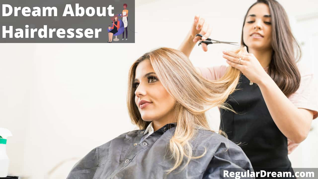 Dream about Hairdresser - What does such dream means?